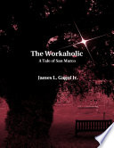 The Workaholic A Tale Of San Marco