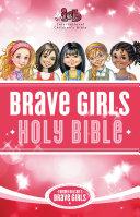 Tommy Nelson's Brave Girls Devotional Bible