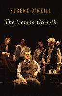 . The Iceman Cometh .