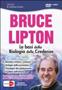 Le basi della biologia delle credenze  DVD con libro