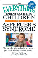The Everything Parent S Guide To Children With Asperger S Syndrome