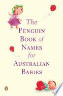 The Penguin Book Of Names For Australian Babies
