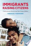 Immigrants Raising Citizens