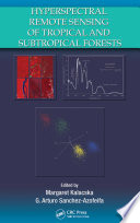 Hyperspectral Remote Sensing Of Tropical And Sub Tropical Forests book