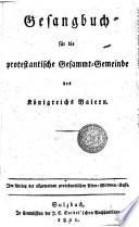 Gesangbuch f  r die protestantische Gesammt Gemeinde des K  nigreichs Baiern