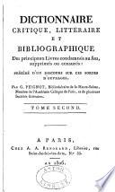 Dictionnaire critique, littéraire et bibliographique des principaux Livres condamnés au feu, supprimés ou censurés