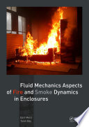 Fluid Mechanics Aspects of Fire and Smoke Dynamics in Enclosures