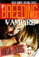 The Breeding Vampire  Rough Vampire Breeding Erotica