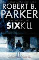 Sixkill (A Spenser Mystery) : room. the womanizing movie star jumbo...