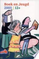 Boek en Jeugd 12 +, 2005