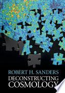 Deconstructing Cosmology