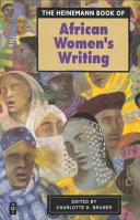 The Heinemann Book of African Women's Writing