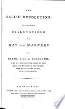 The Kalish Revolution  Containing Observations on Man and Manners  By Durus  King of Kalikang  Etc