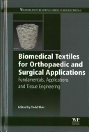 Biomedical Textiles For Orthopaedic And Surgical Applications book