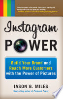 Instagram Power  Build Your Brand and Reach More Customers with the Power of Pictures