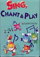 Sing Chant Play