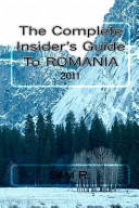 The Complete Insider s Guide to Romania  2011