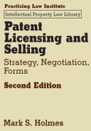 Patent Licensing and Selling: Strategy, Negotiation, Forms