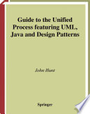 Guide to the Unified Process featuring UML  Java and Design Patterns