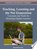Teaching  Learning and the Net Generation  Concepts and Tools for Reaching Digital Learners