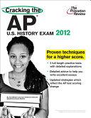 Cracking the AP U S  History Exam  2012 Edition