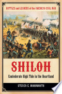 Shiloh  Confederate High Tide in the Heartland