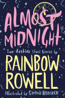 Almost Midnight  Two Short Stories by Rainbow Rowell