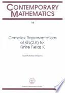 Complex Representations of GL(2,K) for Finite Fields K