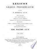 T. Lexicon Græco-Prosodiacum olim vulgatum