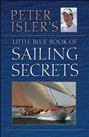 Peter Isler s Little Blue Book of Sailing Secrets