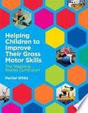 Helping Children to Improve Their Gross Motor Skills