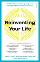 Reinventing your life : the breakthrough program to end negative behavior and feel great /