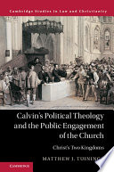 Calvin s Political Theology and the Public Engagement of the Church