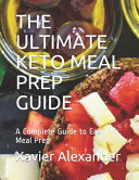 The Ultimate Keto Meal Prep Guide