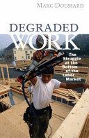 Degraded Work