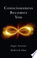 Consciousness Becomes You