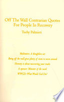 Off the Wall Contrarian Quotes for People in Recovery
