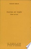 TRAVAIL DU TEMPS Poems 1978-1985
