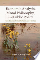 Economic Analysis  Moral Philosophy  and Public Policy