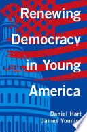 Renewing Democracy in Young America Book PDF