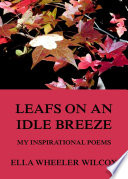 Leafs On An Idle Breeze   My Inspirational Poems  Annotated Edition