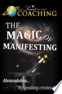 The Magic of Manifesting