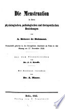 Die Menstruation in ihren physiologischen, pathologischen und therapeutischen Beziehungen