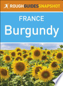 The Rough Guide Snapshot France  Burgundy