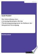Die Entwicklung eines e-Learning-Konzeptes für das Überleitungsmanagement im Rahmen der Integrierten Versorgung