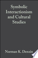 Symbolic Interactionism and Cultural Studies