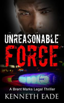Unreasonable Force