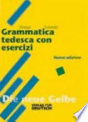 Grammatica tedesca con esercizi  Lehr  und   bungsbuch der Deutschen Grammatik  Per le Scuole superiori