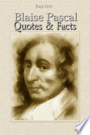 Blaise Pascal  Quotes   Facts