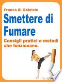 Smettere di Fumare  consigli pratici e metodi che funzionano